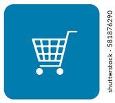 shopping cart sign blue. vector. | Shutterstock .eps vector #581876290
