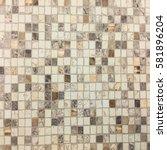 mossaic texture.mosaic tiles... | Shutterstock . vector #581896204