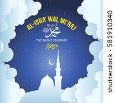 """al isra wal mi'raj prophet... | Shutterstock .eps vector #581910340"