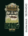 drunk king  craft beer  private ... | Shutterstock .eps vector #581944543