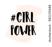 girl power   inspirational... | Shutterstock .eps vector #582135688