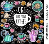 coffee vector set. ok  but... | Shutterstock .eps vector #582231730