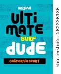 ultimate dude california t... | Shutterstock .eps vector #582238138