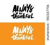 always be thankful.hand drawn... | Shutterstock .eps vector #582267706