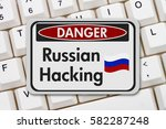 russian hacking danger sign  a... | Shutterstock . vector #582287248