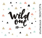 cute print boho style. wild one ... | Shutterstock .eps vector #582471976