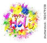 happy holi  a spring festival... | Shutterstock . vector #582479158
