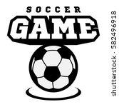 soccer or football logo  emblem ... | Shutterstock .eps vector #582496918