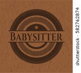 babysitter badge with wood... | Shutterstock .eps vector #582762874