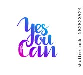 yes you can  inspirational and... | Shutterstock .eps vector #582823924