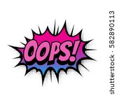 oops comic text speech bubble... | Shutterstock .eps vector #582890113