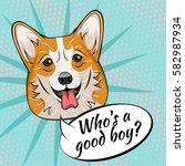 corgi dog. who is a good boy.... | Shutterstock .eps vector #582987934