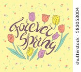 forever spring. motivational... | Shutterstock .eps vector #583053004