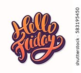 hello friday. lettering. | Shutterstock .eps vector #583195450