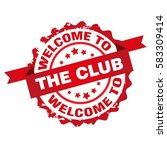 welcome to the club  stamp.... | Shutterstock .eps vector #583309414