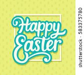 happy easter typography poster... | Shutterstock .eps vector #583375780