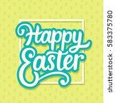happy easter typography poster... | Shutterstock .eps vector #583375780