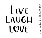 live  laugh  love. hand... | Shutterstock .eps vector #583405150