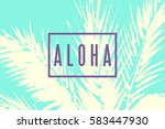 aloha hawaii tropical... | Shutterstock .eps vector #583447930