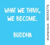 what we think  we become.... | Shutterstock .eps vector #583553776