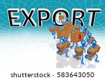 export trade concept with the... | Shutterstock . vector #583643050