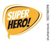 superhero retro speech balloon | Shutterstock .eps vector #583788598