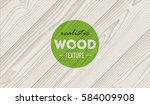white wood background  texture | Shutterstock .eps vector #584009908