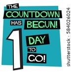 the countdown has begun  1 day... | Shutterstock .eps vector #584026024