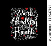 work hard stay humble.... | Shutterstock .eps vector #584027914