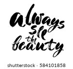 always see the beauty   hand... | Shutterstock .eps vector #584101858