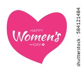 happy womens day typographic... | Shutterstock . vector #584121484