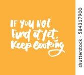keep looking. hand lettering... | Shutterstock .eps vector #584317900