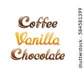 coffee  vanilla  chocolate   Shutterstock .eps vector #584581399