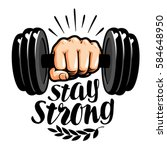 dumbbell in hand. stay strong ... | Shutterstock .eps vector #584648950