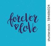 hand drawn phrase forever love. ... | Shutterstock .eps vector #584686024