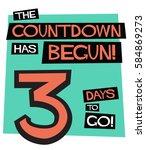 the countdown has begun  3 days ... | Shutterstock .eps vector #584869273