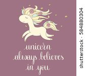 unicorn always believes in you. ... | Shutterstock .eps vector #584880304