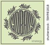think globally. lettering... | Shutterstock .eps vector #584981818