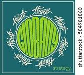 think globally. lettering... | Shutterstock .eps vector #584981860