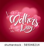 happy mother's day calligraphy... | Shutterstock .eps vector #585048214