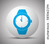 blue wrist watch icon on white...   Shutterstock .eps vector #585062194