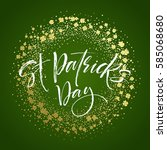 happy saint patricks day... | Shutterstock .eps vector #585068680