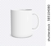 realistic white cup isolated on ... | Shutterstock .eps vector #585104080
