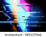 glitched and distorted texture... | Shutterstock .eps vector #585127066