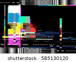 a glitch noise distortion... | Shutterstock .eps vector #585130120