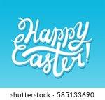 vector happy easter lettering... | Shutterstock .eps vector #585133690