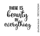 there is beauty in everything... | Shutterstock .eps vector #585156364