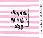 vector happy woman's day... | Shutterstock .eps vector #585334580
