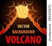 volcano background. the... | Shutterstock .eps vector #585355874
