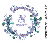 8 of march. wreath of flowers.... | Shutterstock . vector #585393149